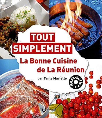 Tout Simplement La Bonne Cuisine de la Réunion