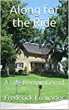 Along for the Ride: A Life Remembered (English Edition)