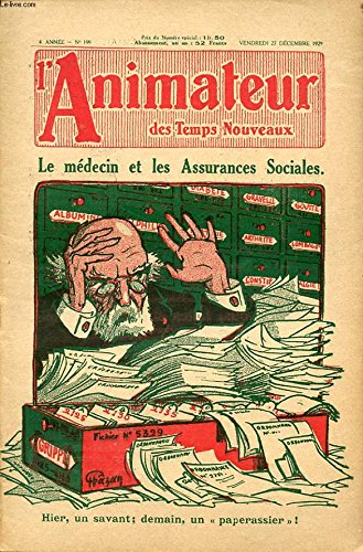 L ANIMATEUR DES TEMPS NOUVEAUX N° 199 1929 : Le medecin et les assurances sociales - Hier un savant demain un paperassier ! par COLLECTIF