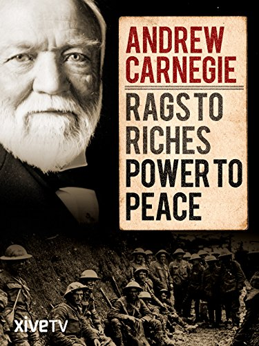 andrew-carnegie-rags-to-riches-power-to-peace-ov