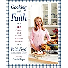 Cooking with Faith: 125 Classic and Healthy Southern Recipes (English Edition)
