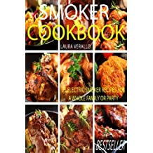 Smoker Cookbook: 25 Electric Smoker Recipes For A Whole Family Or Party