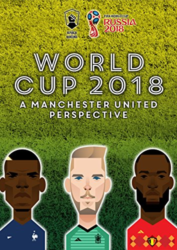 World Cup 2018 Preview: A Manchester United Perspective (English Edition) por Johanna Franden