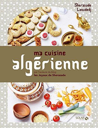Ma cuisine algérienne par Sherazade LAOUDEDJ