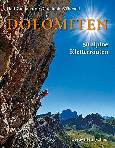 Dolomiten: 50 alpine Kletterrouten (Bildband)