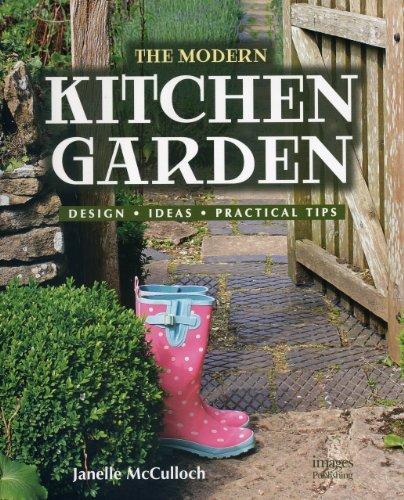 The Modern Kitchen Garden: Design. Ideas. Practical Tips by Janelle McCulloch (2011-07-16)