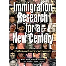 Immigration Research for a New Century: Multidisciplinary Perspectives: Multidisciplinary Perspectives