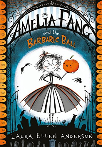 Amelia Fang and the Barbaric Ball (The Amelia Fang Series) por Laura Ellen Anderson