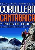 Escaladas fáciles en Cordillera Cantábrica y Picos de Europa. 42 vías de escalada clásica del III al V grado