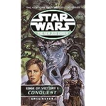 Conquest: Star Wars Legends (The New Jedi Order: Edge of Victory, Book I) (Star Wars: The New Jedi Order - Legends, Band 7)