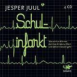 Schulinfarkt: Was wir tun können, damit es Kindern, Eltern und Lehrern besser geht (4 CDs)