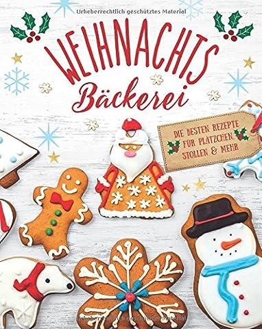 Weihnachtsbäckerei: Die besten Rezepte für Plätzchen, Stollen & mehr (Familien Gemeinsam Auf Weihnachten)