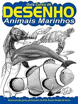 Descargar Libros Ingles Guia Curso de Desenho - Animais Marinhos Ed.01 PDF A Mobi