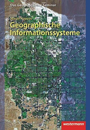 Das Geographische Seminar / Ausgabe 2009: Geographische Informationssysteme (GIS): 2. Auflage - Neubearbeitung 2012 (Das Geographische Seminar, Band 14)
