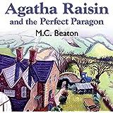 Agatha Raisin and the Perfect Paragon: Agatha Raisin, Book 16