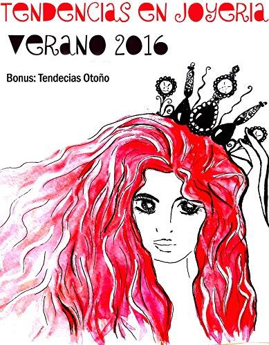 Top 10 Tendencias en Joyería - Verano 2016: Incluye las tendencias de otoño