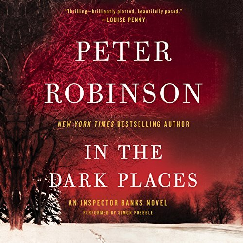 In the Dark Places: An Inspector Banks Novel (Inspector Banks Mysteries, Book 22) by Peter Robinson (2015-08-11)
