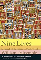 Nine Lives: In Search of the Sacred in Modern India Dalrymple, William ( Author ) Jun-15-2010 Hardcover