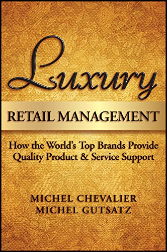 Luxury Retail Management: How the World's Top Brands Provide Quality Product and Service Support por Michel Chevalier