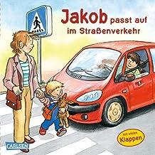 Jakob passt auf im Straßenverkehr (Kleiner Jakob)