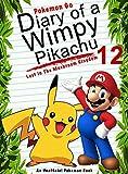#3: Pokemon Go: Diary Of A Wimpy Pikachu 12: Lost In The Mushroom Kingdom: (An Unofficial Pokemon Book) (Pokemon Books Book 28)