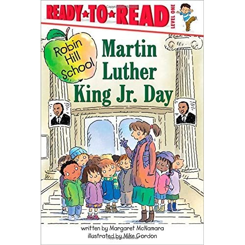 Martin Luther King Jr. Day (Robin Hill School) by Margaret McNamara (2007-12-26)