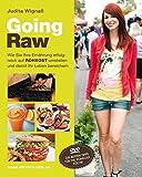 Going Raw - Wie Sie Ihre Ernährung erfolgreich auf Rohkost umstellen und damit Ihr Leben bereichern mit DVD