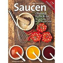 Saucen: Chutney, Pesto & Co Vom Avocado-Dip bis zur Zwiebelsauce