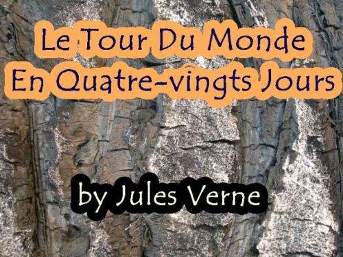 En ligne Le Tour Du Monde En Quatre-vingts (80) Jours pdf, epub