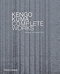 Kengo Kuma: Complete Works by Kenneth Frampton (2013-04-01)