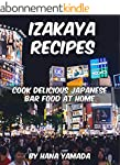 Izakaya Recipes: Cook Delicious Japan...