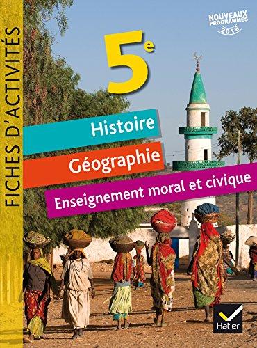 Histoire Géographie Enseignement moral et civique 5e : Fiches d'activités