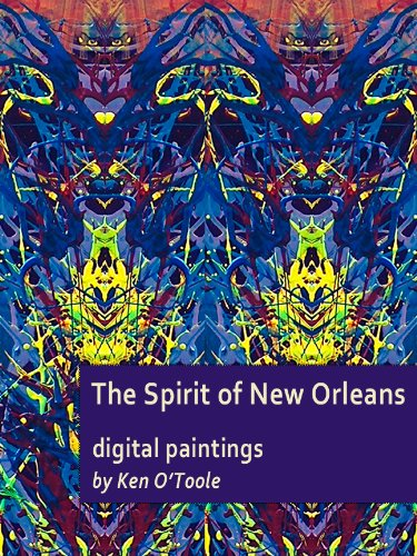 Spirit of New Orleans (Fine Art Books from Dallas Fort Worth Artists Book 3) (English Edition)