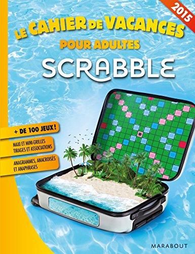 Le cahier de vacances pour adultes : Scrabble