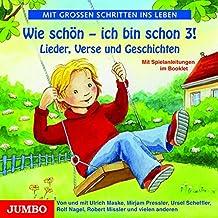 Wie schön - ich bin schon 3!: Lieder, Verse und kleine Geschichten