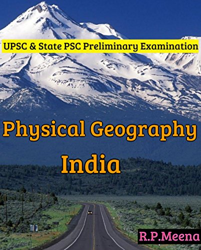 Physical Geography Of India - Useful For UPSC & State PSC Preliminary Examination (English Edition)