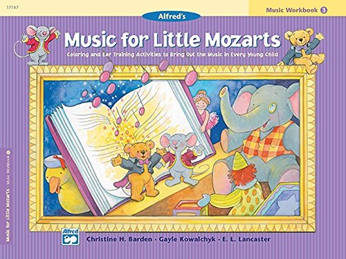 Music for Little Mozarts: Music Workbook 4: Coloring and Ear Training Activities to Bring Out the Music in Every Young Child