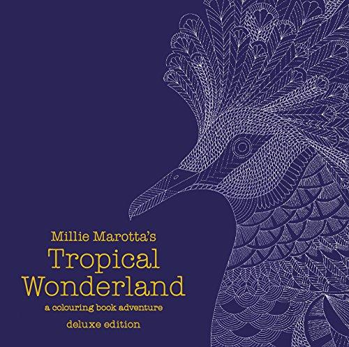 Millie Marotta's Tropical Wonderland Deluxe Edition: a colouring book adventure (Colouring Books) por Millie Marotta
