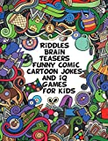 #3: Riddles Brain Teasers Funny Comic Cartoon Jokes And iQ Games for Kids: Best children's puzzles, Mazes, find hidden items,  strong brain development preschool easy and hard activities with answers