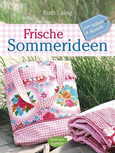 Preisvergleich Produktbild Frische Sommerideen: zum Nähen und Basteln