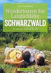 Wandertouren für Langschläfer Schwarzwald: 35 reizvolle Halbtageswanderungen
