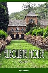 Elbourne House: Volume 1