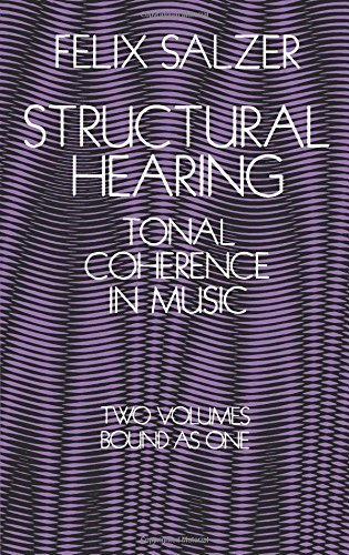 Structural Hearing: Tonal Coherence in Music (Dover Books on Music) by Felix Salzer (1962-06-01)