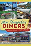 Image de New Hampshire Diners: Classic Granite State Eateries (American Palate) (English Edition)