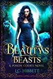 Beauty's Beasts: An Urban Fantasy Fairy Tale (Poison Courts Book 1)