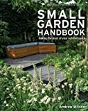 Small Garden Handbook: Making the Most of Your Outdoor Space