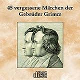 Produkt-Bild: Gebrüder Grimm 45 vergessene Märchen auf 136 Seiten als PDF auf CD