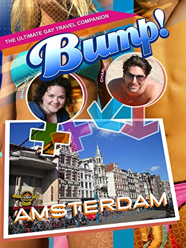 Bump! The Ultimate Gay Travel Companion - Amsterdam [OV]