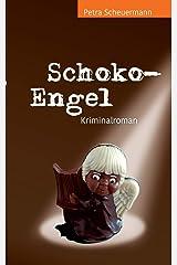 Schoko-Engel: Kriminalroman (Schoko-Krimis) Taschenbuch