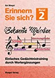 Erinnern Sie sich? Bekannte Melodien: Einfaches Gedächtnistraining durch Wortergänzungen - Band 2 (Erinnern Sie sich? / Einfaches Gedächtnistraining durch Wortergänzungen)